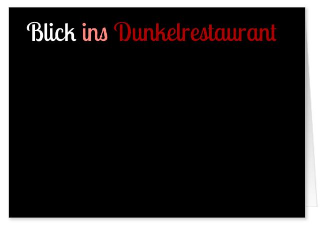 Trauen Sie sich ins Dunkelrestaurant?